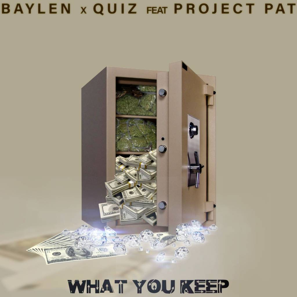 MP3: Baylen & Quiz feat. Project Pat - What You Keep