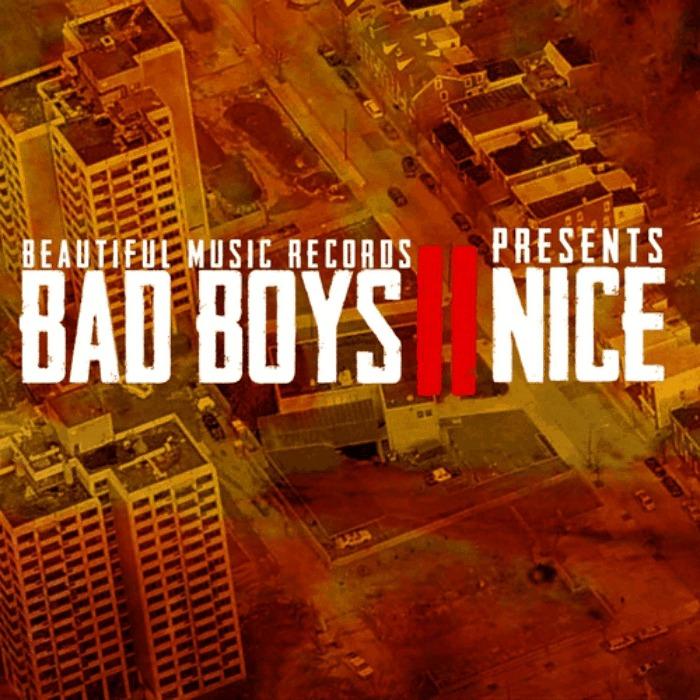2 Nice (@BMR_Nice1 & @BMRNice2) » Bad Boys 2 Nice [Mixtape]