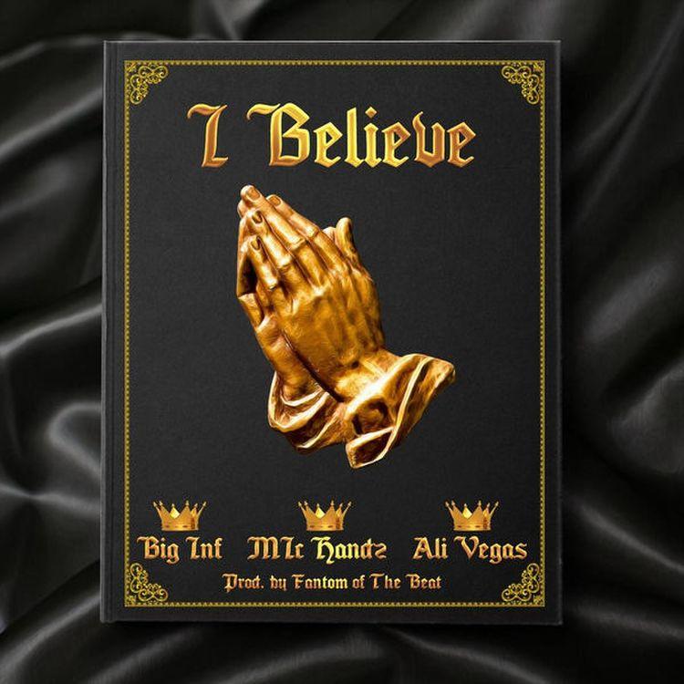 MP3: Big Inf feat. Mic Handz & Ali Vegas - I Believe [Prod. By Fantom On The Beat]