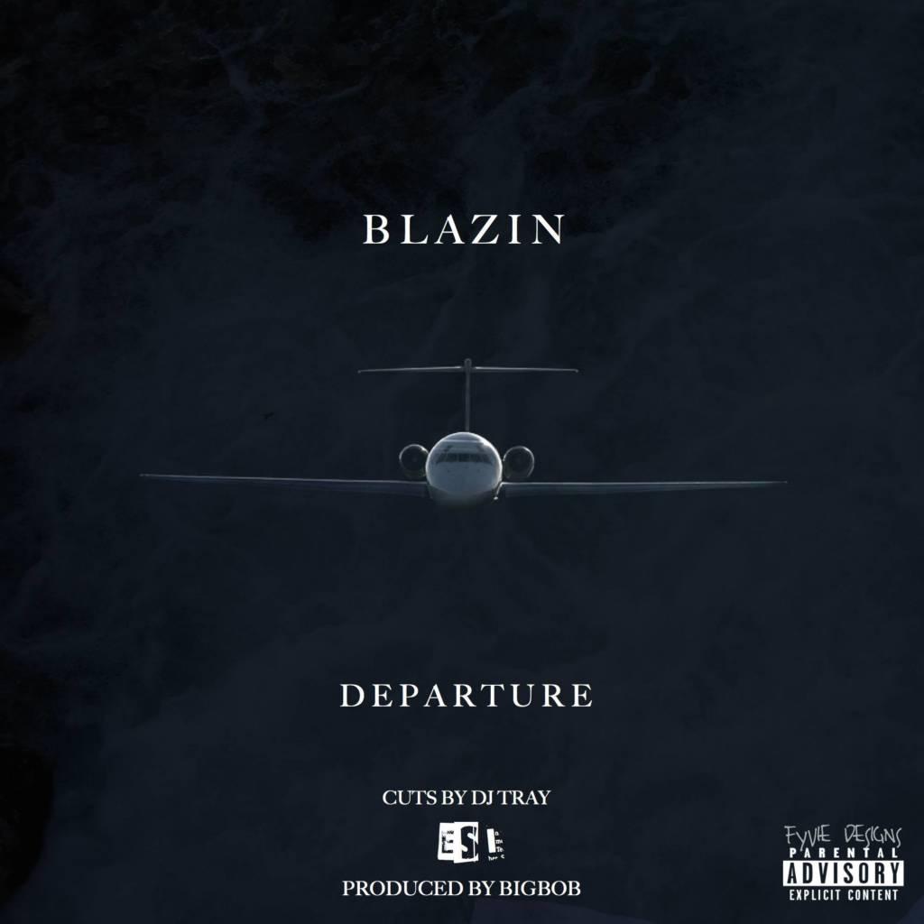 MP3: Blazin feat. DJ Tray - Departure [Prod. By BigBob]