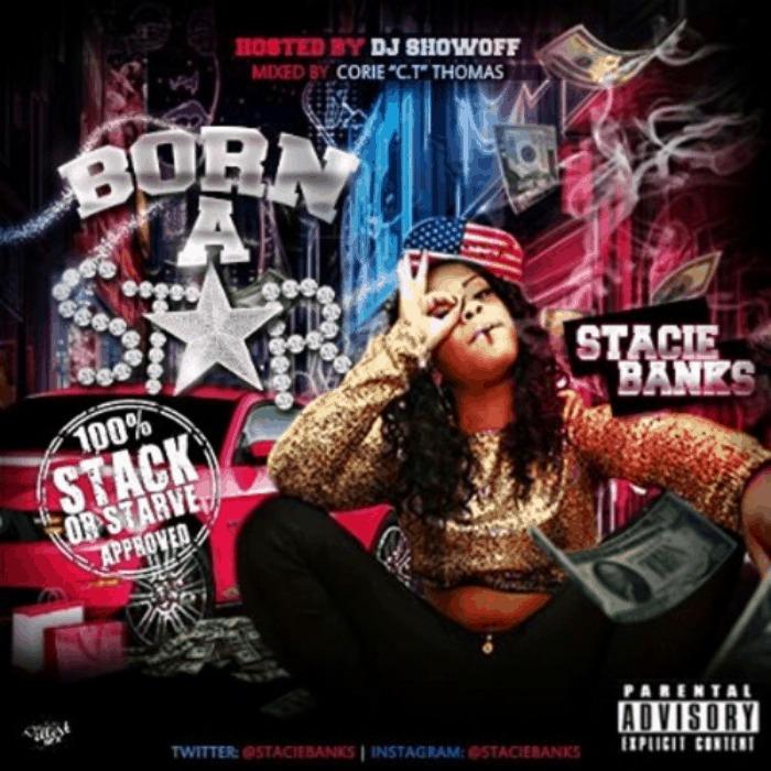 @StacieBanks » Born A Star (via @WhoBettaLilDook) [Mixtape]