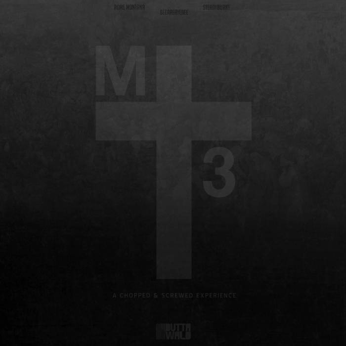 @RomeMontana » #MT3 (Chopped & Screwed) [Mixtape]