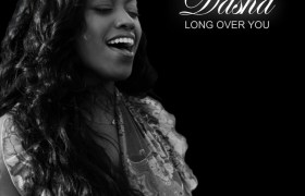EP: Dasha (@TheDivineDivah) » Long Over You