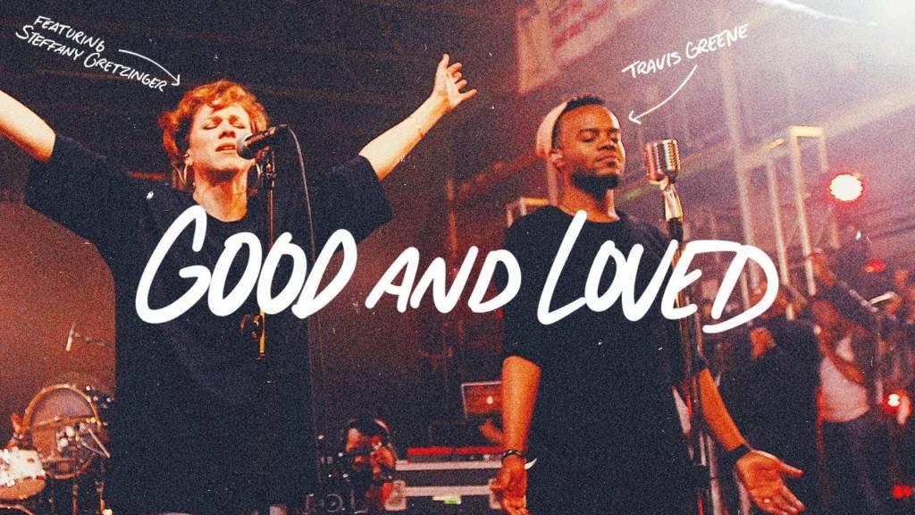 Video: Travis Greene feat. Steffany Gretzinger - Good & Loved