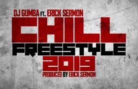 MP3: DJ Gumba feat. Erick Sermon - Chill Freestyle 2019