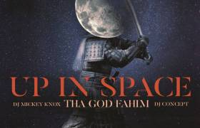 MP3: DJ Mickey Knox feat. Tha God Fahim - Up In Space [Prod. DJ Concept]