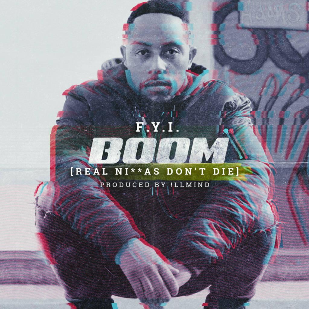 MP3: F.Y.I. feat. Front Page - Boom (Real N's Don't Die) | @FYIpsalms @iLLMindProducer