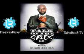 Talk Of The Streets interviews Freeway Ricky Ross