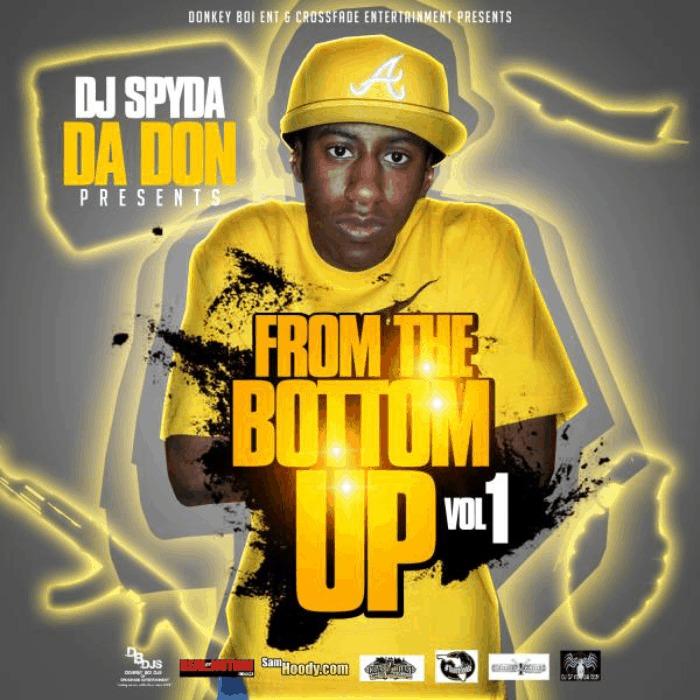 DJ Spyda Da Don (@DaBoiDJSpyda) » From The Bottom Up, Vol. 1 [Mixtape]