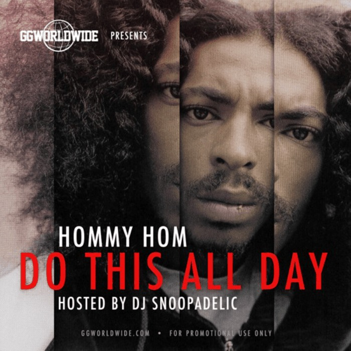 GG Worldwide Presents: @HommyHom1 » Do This All Day (Hosted By @SnoopDogg) [Mixtape]