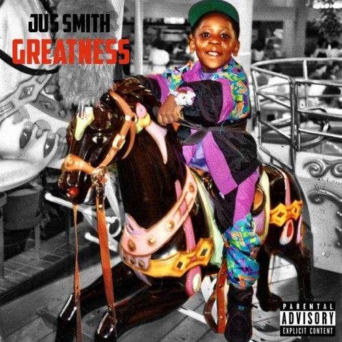 Jus Smith (@ThaG5) » Greatness (Prod. By @ThisIsVarEZ & @DreThaOneda) [Mixtape]