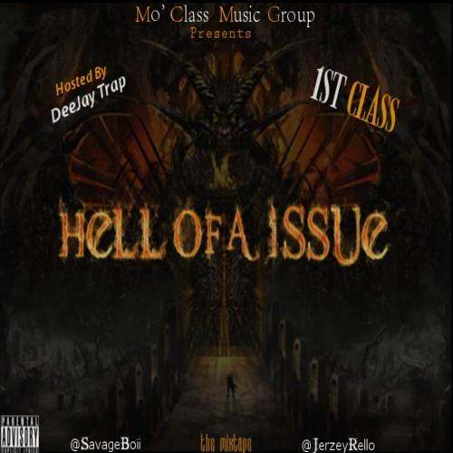 @1stClassMojo (@JerzeyRello & @SavageBoii) » #HellOfAIssue (Hosted By @DeeJayTrap) [Mixtape]