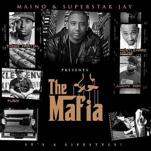 @MainoHustleHard & @DJSuperstarJay Present The Mafia [Mixtape]
