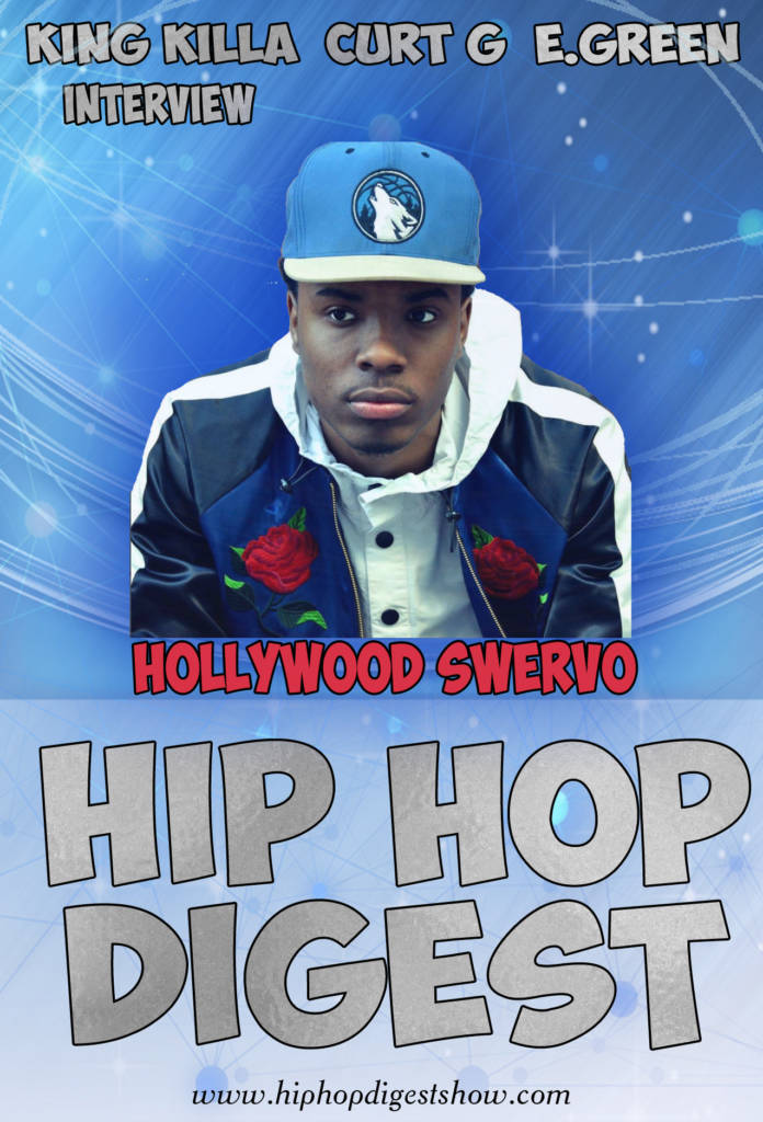 The @HipHopDigest Show Interviews @HollywoodSwervo