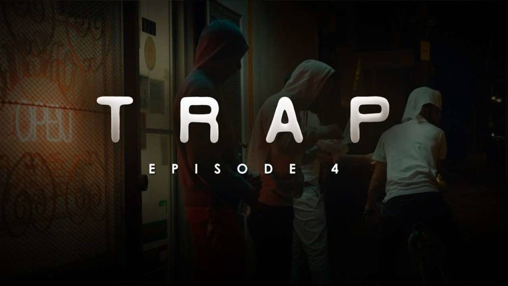 TRAP - Season 1, Episode 4 (@ChopMosley)
