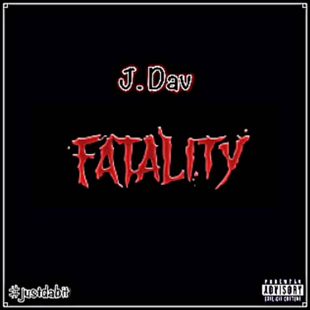 Stream J. Dav's (@JDav1993) 'Fatality' #Mixtape
