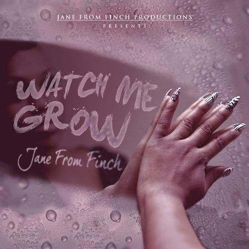 Jane From Finch (@JaneFrFinch) » Watch Me Grow (via @HiGradeTV) [Mixtape]
