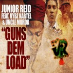 MP3: Junior Reid (@RealJuniorReid) feat. Vybz Kartel (@IAmTheKartel) & @UncleMurda » Guns Dem Load