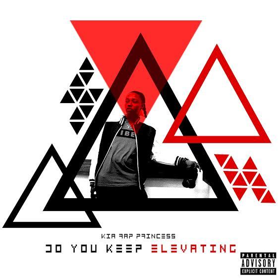 MP3: Kia Rap Princess - Do You Keep Elevating
