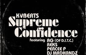 MP3: KVBeats feat. AG (of D.I.T.C.), Reks, Percee P, & DJ Madhandz - Supreme Confidence (@KVBeats @AGofDITC @TheRealReks @TheRealPerceeP @DJMadhandz @IllAdrenaline)