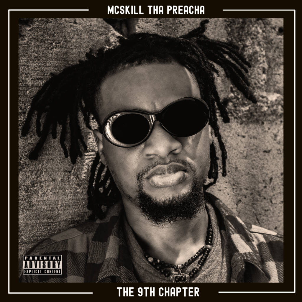 Stream MCskill ThaPreacha's 'The 9th Chapter' Album (@MCThaPreacha)