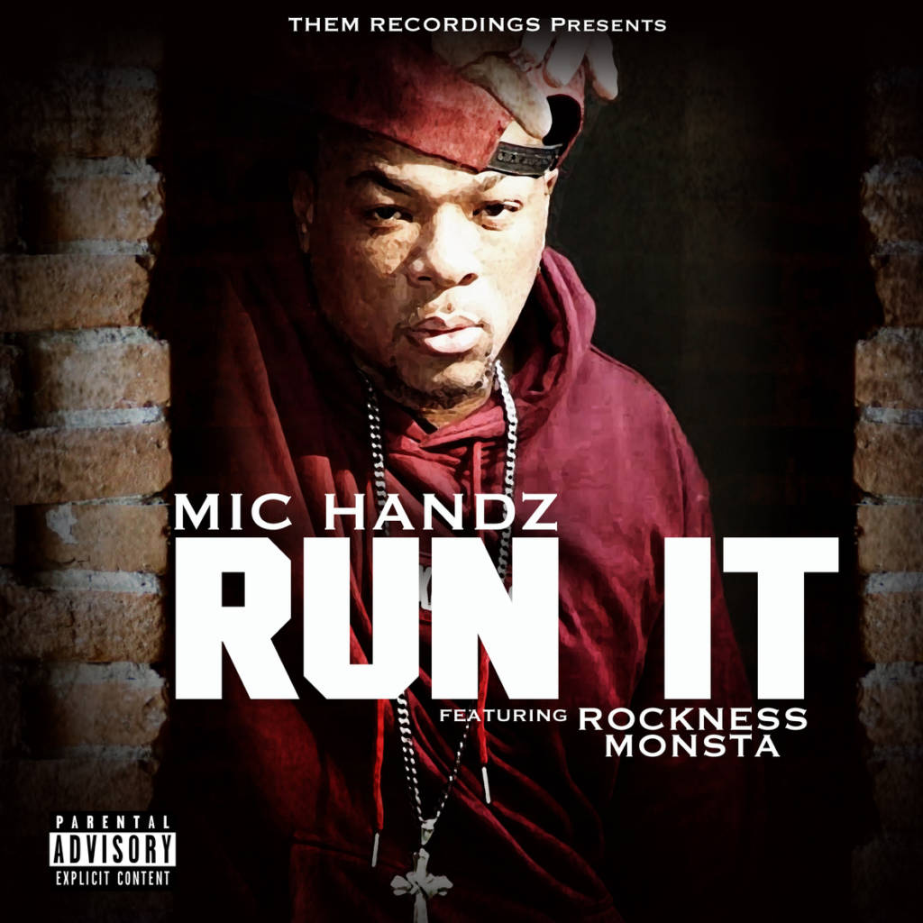 Video: Mic Handz feat. Rockness - Run It (@TheRealMicHandz @_Rockness_ @LasAmericanBBoy)