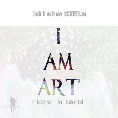 MP3: @Compl3xx - I Am Art Feat. @MickeyFactz (Prod. by @FirstlifeLord)