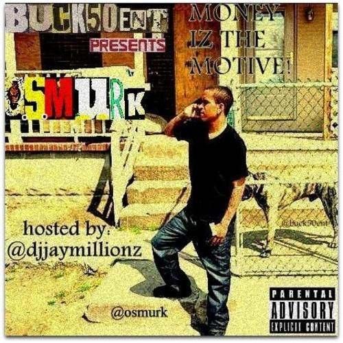 One Shot Murk (@OSMurk) » Money Iz The Motive (via @Buck50Ent) [Mixtape]