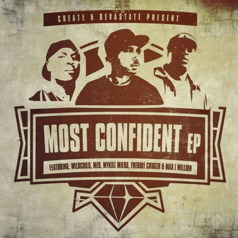 Create & @DJDevastate (feat. Wildchild & @Meda4OX) » Most Confident [MP3]