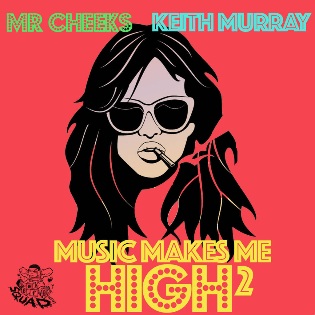 MP3: Mr. Cheeks feat. Keith Murray - Music Makes Me High 2