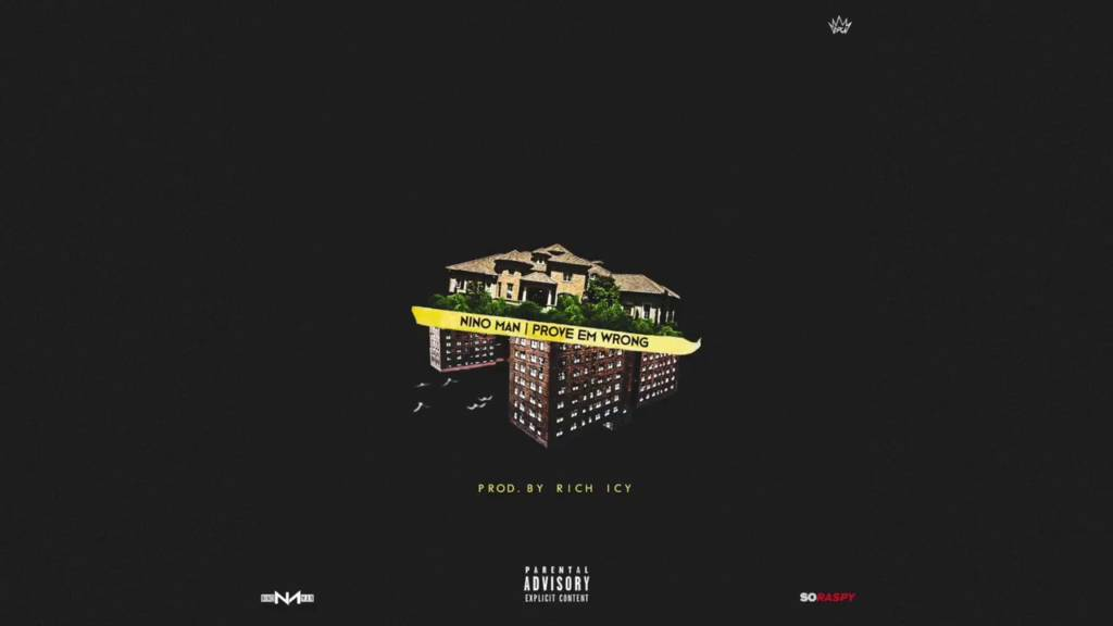 #MP3: Nino Man - Prove Em Wrong (@ImNinoMan @_RichIcy)