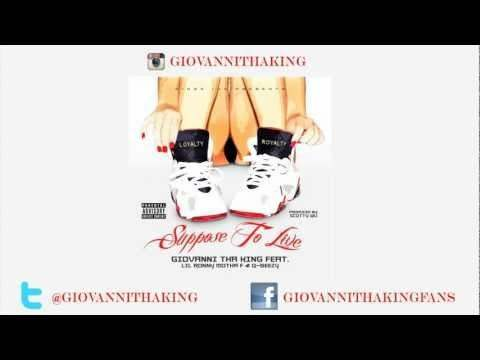 @GiovanniThaKing (feat. @LilRonnyMothaF & @Q_B33zy) » Suppose To Live [Audio]