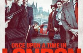 1st Trailer For 'Once Upon A Time In London' Movie Starring Leo Gregory & Terry Stone