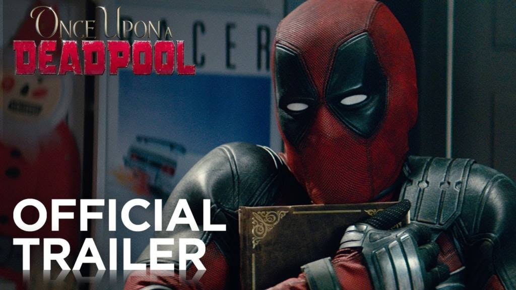 1st Trailer For 'Once Upon A Deadpool' Movie