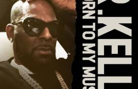 MP3: R. Kelly - Born To My Music