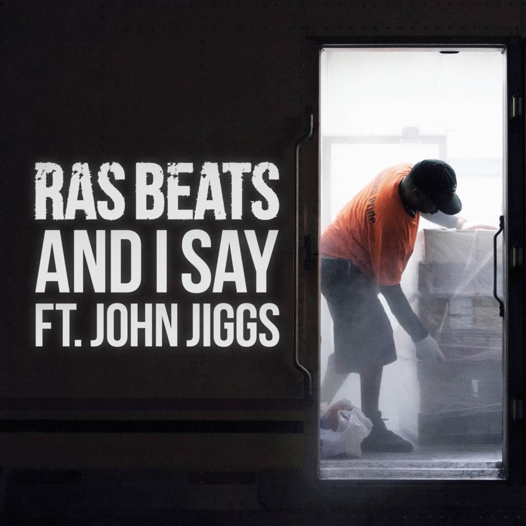 MP3: Ras Beats feat. John Jigg$ - And I Say (@RasBeats @JiggsTheGreat)