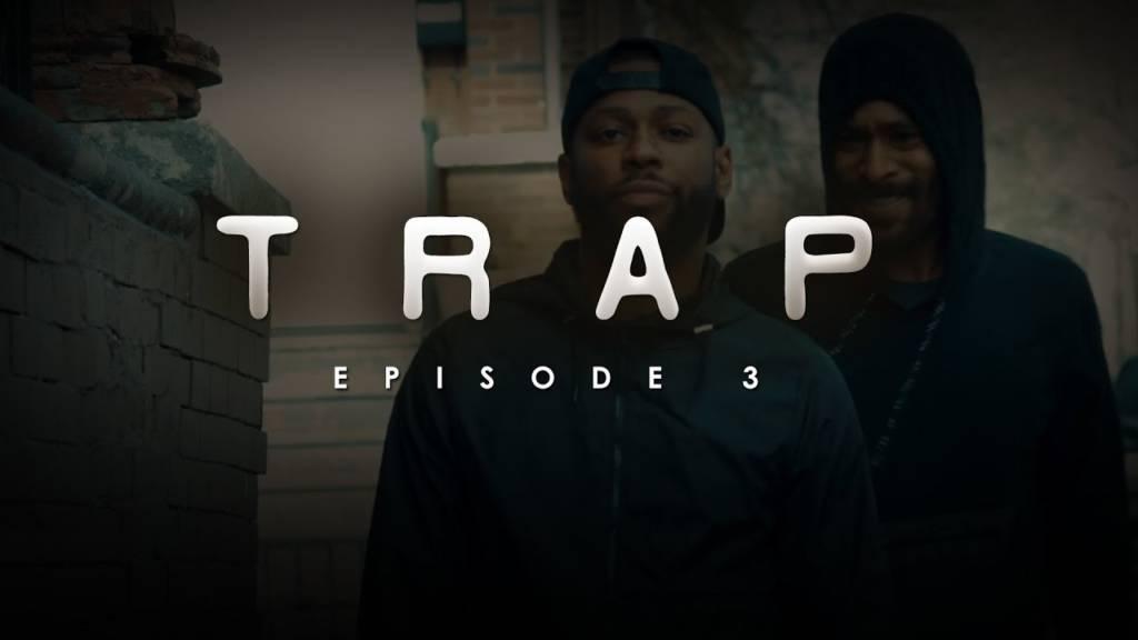TRAP - Season 1, Episode 3 (@ChopMosley)