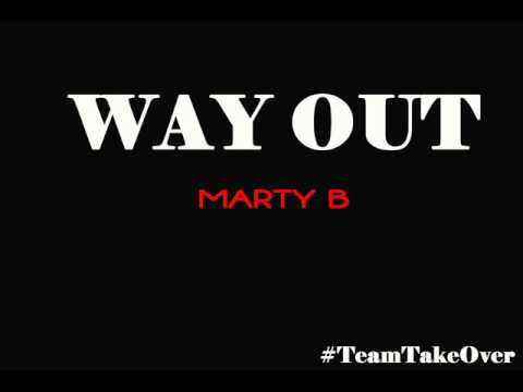 Marty B (@MartyBTakeOver) » Way Out [Audio]