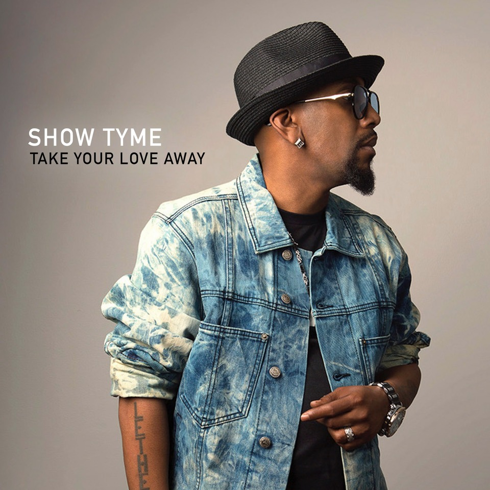 MP3: Show Tyme - Take Your Love Away (@ShowTyme2020)