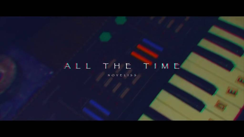 Video: Noveliss - All The Time (@TheNoveliss @ClearSoulForces)