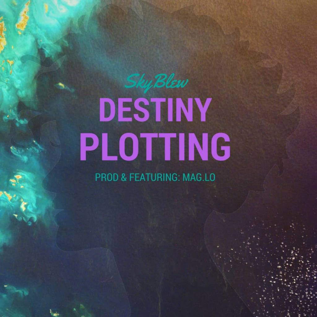 #Video: SkyBlew (@HeySkyBlew) feat. Mag.Lo (@TheMagLo) - Destiny Plotting