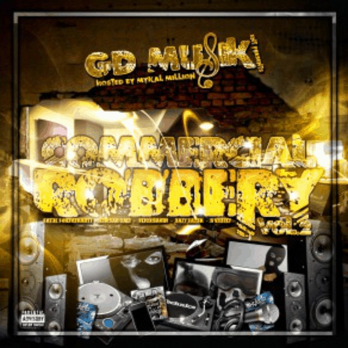 G.D. Musik (@EazyEazer) » #TCRVol2: The Commercial Robbery Vol. 2 (Hosted By @MykalMillion) [Mixtape]