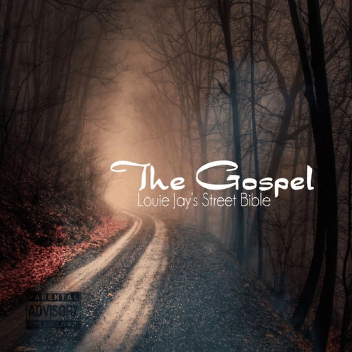 Louie Jay (@Louie_Jay1) » The Gospel: Louie Jay's Street Bible [Mixtape]