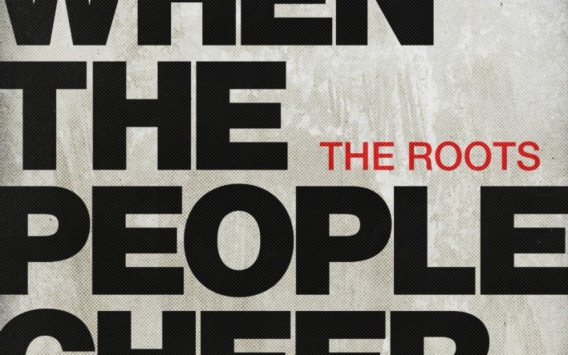 MP3: @TheRoots » When The People Cheer