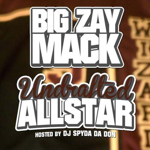 @VannDigital Mixtape Review: @BigZayMack662 » The Undrafted All-Star