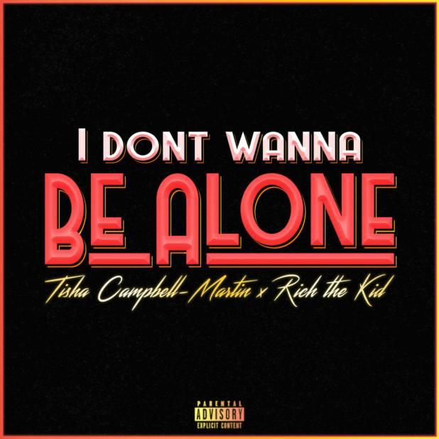 MP3: Tisha Campbell-Martin (@TishaCampblMrtn) feat. @RichTheKid - I Don't Wanna Be Alone