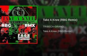 MP3: Tribeca-Grand feat. Poor Righteous Teachers - Take A Knee (RBG Remix)   @TribecaWorld @JaredLeeTaylor @SportOfTheGods @WiseIntelligent @CultureFreePRT