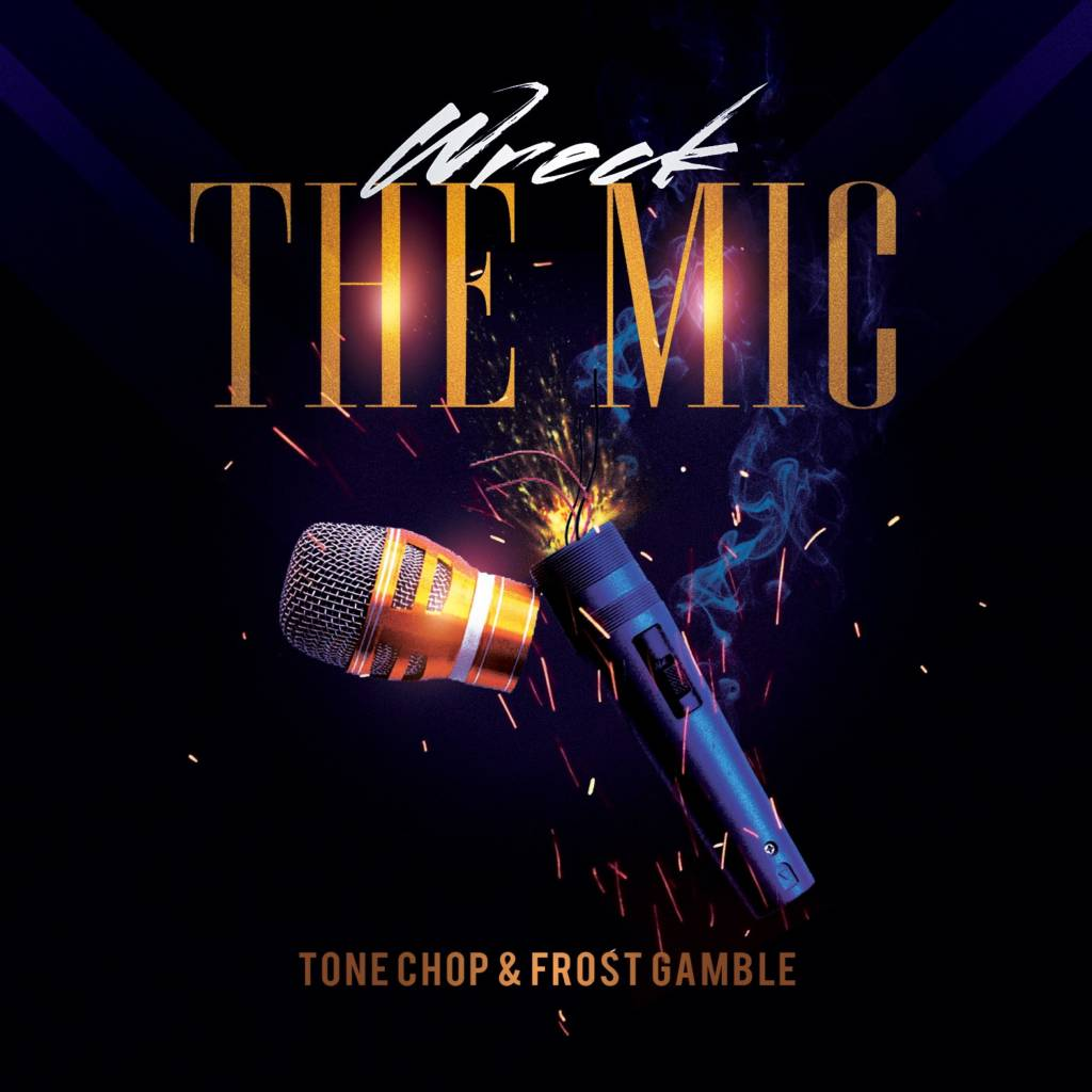 MP3: Tone Chop & Frost Gamble - Wreck The Mic
