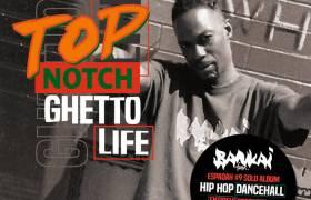 Stream Top Notch's 'Ghetto Life' Album