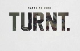 Matty Da Kidd (@ItsMDK) » Turnt [EP]